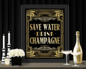 Gatsby Champagne Party Poster - INSTANT DOWNLOAD - Printable Save Water Drink Champagne Wedding & Birthday Party Art Deco 1920s Bar Sign
