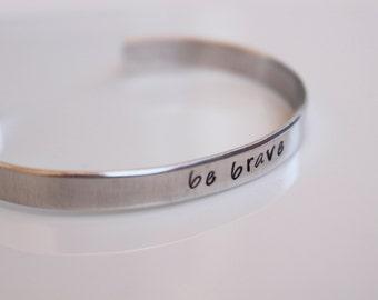 Be Brave Stamped Aluminium Bracelet