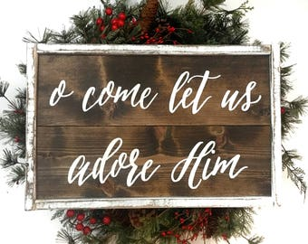 O Come Let Us Adore Him Handcrafted Wooden Christmas Sign // Rustic Christmas Sign // Farmhouse Christmas Sign // Hand Painted Wood Sign
