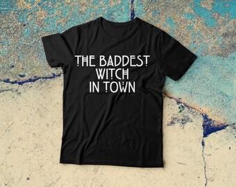 Baddest Witch in Town tShirt