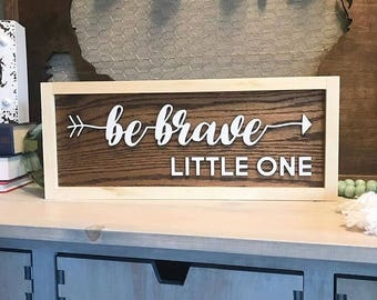 Be Brave Little One Farmhouse Sign Wall Hanging Decor Wood Sign Wooden