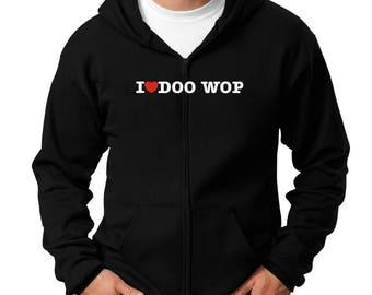 I Love Doo Wop Zip Hoodie