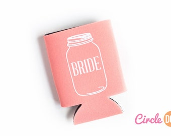 Mason Jar Bride Wedding Insulator - Beer/Soda Can Bridal Party Can Hugger, perfect for bride-to-be, bff, newlyweds, honeymoon