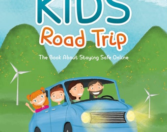 Internet Kids - Roard Trip. The book about staying safe online.