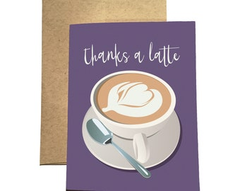 Thanks a Latte Card / Latte Thank You Card / Caffe Latte / Coffee Thank You Card / Thank You Card / Cute Thank You Card / Latte Thank You
