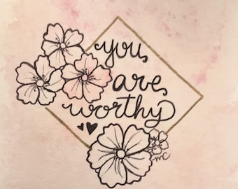 You are worthy, quote
