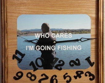 Handcrafted Who Cares I'm Going Fishing Clock