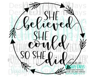 Buy 3 get 1 free!  She believed she could so she did cutting file, SVG, DXF, png, arrows border, girl design