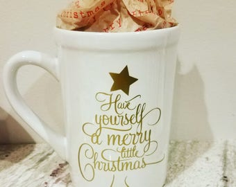 Have yourself a merry little Christmas coffee mug; Christmas coffee mug