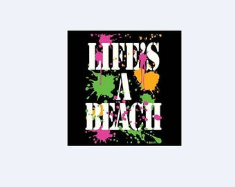 Life's a Beach Shirt New Various Sizes and Colors Available