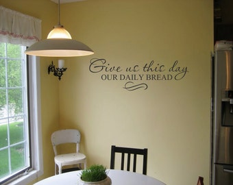 Give us this day our daily bread Scripture 32x10 Vinyl Decal Wall Art Lettering Quote Kitchen