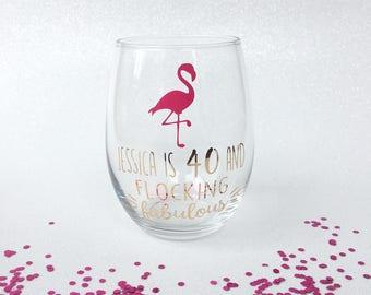 Flocking Fabulous Flamingo Wine Glass, Flamingo Birthday, 40 and Fabulous, Zero Flocks Given, Flamingo Party, 40th Birthday Gift