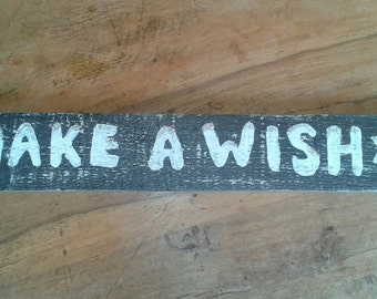 Shabby Handmade Wooden Sign..Make A Wish.