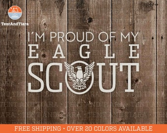I'm Proud of my Eagle Scout - Vinyl Decal, Car Decal, Laptop Decal, Water Bottle Decal, Bumper Sticker, Yeti Decal, Scouting, Boy Scouts
