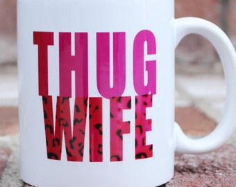 Thug Wife | Funny Engagement | Wedding | Bridal shower | mug