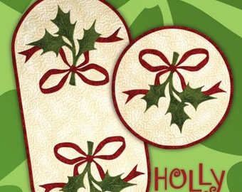 Holly Jolly Applique Table Runner and Placemat Pattern Patrick Lose Studios Holiday Decor Place mats Tablerunner Holly Ribbons Xmas
