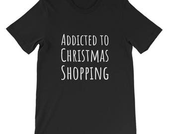 Addicted to Christmas Shopping Shirt Holiday Lovers Tee