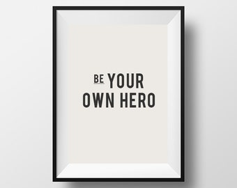 Be your own hero, Inspirational, Poster, Quote, Motivation, Motivational Print, Life Poster, Motivational Quote, Typographic Print