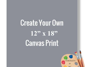 """12x18"""" Canvas Prints - Rolled or Stretched - Embellishment Optional"""