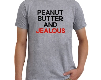Peanut butter and jealous T-Shirt