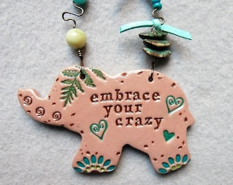 Life Message Wall Art/Elephant Art Tile/Ornament in Polymer Clay - Embrace Your Crazy