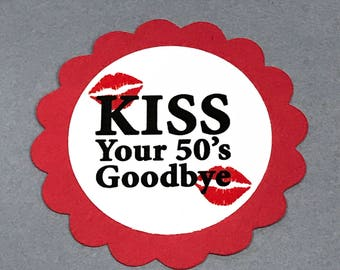 60th Birthday Favor Tags - Kiss Your 50's Goodbye, Red and White or Your Colors - Set of 12