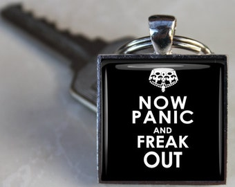 Now Panic and Freak Out - Message Pendant, Necklace or Key Chain - Choice of 4 Bezel Colors