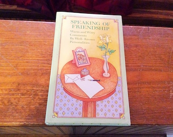 Speaking of Friendship published by Hallmark Cards Inc, warm and witty comments by well known personalities Hallmarks Editions book gift.