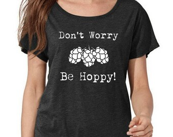 Don't Worry Be Hoppy Dolman Tee Loose Slouchy Heathered tshirt shirt