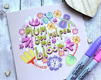Mum Birthday Card, Mum You Helped Me Bloom, Flower Arranger, Quirky Garden Lover, Green Thumb Mother, Nature Lover, Step Mom, Mother-In-Law.