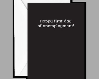 """Greeting Card: """"Happy first day of unemployment! I mean, congratulations on your graduation!"""""""
