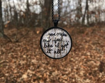 You Make Me Feel Like I Got It All necklace