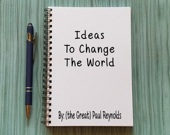 Notebook - Ideas to Change the World - 5 x 7 Journal, Diary Journal, Notebook, Custom Notebook, Personalized Journal