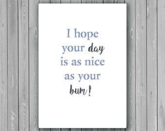 Day as nice as Bum card/postcard, Humorous card
