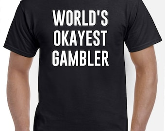 Gambler Shirt-World's Okayest Gambler T Shirt Gift for Gambler Men Women