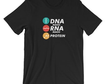 DNA Makes RNA Makes Protein T-shirt