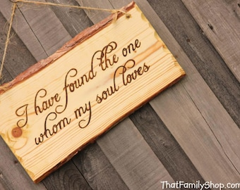 """Song of Solomon 3:4 Wood Burned Sign Rustic Wedding Decor Wall Hanging """"I have found the one whom my soul loves"""""""