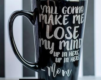 Yall Gonna make me lose my mind Coffee Mug