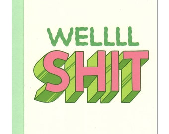 Wellll Sh*t Card