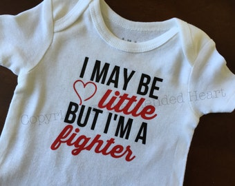 I May Be Little Onesie, CHD Onesie, CHD Awareness Onesie, Fighter Onesie,