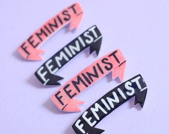 Feminist Banner Brooch / Pin in Pink or Black