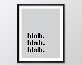 Printable Art, Instant Download, Printable Quote, Inspirational & Motivational Typography Print, Wall Art Quote, Blah blah Blah