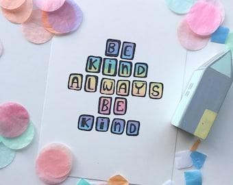 Be Kind Always Illustration Print   Kindness   Kind   Wall Art   Kids Prints   Typography   Rainbows   Hand written font   Kids Decor