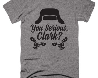 You Serious Clark, Christmas Shirts For Women, Serious Clark Shirt, You Serious, Clark Shirt, Christmas Gift For Mom, Christmas tshirt Shirt