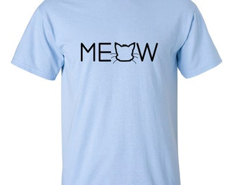 CLEARANCE, Cute Cat Tee, Meow T Shirt, Funny Cat T Shirt, Meow Tshirt, Funny Tshirt, Cat Tshirt, Funny Tee,  sm-5xl plus size