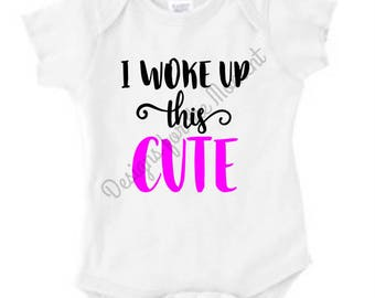 I woke up this Cute Tshirt/ Baby one piece bodysuit - baby shower - toddler - photo prop
