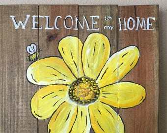 Welcome to my home - crate wood sign  - affordable art- sign , hand painted by a veteran artist
