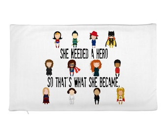 She needed a hero rectangular Pillow Case