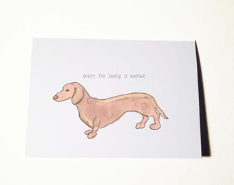Sorry for being a Weiner (Dog) Card