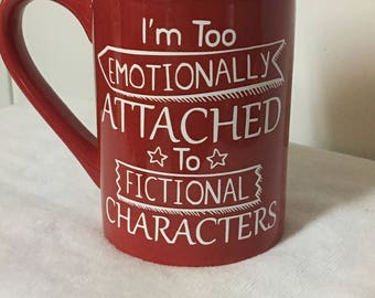 I'm too emotionally attached to fictional characters
